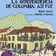 La independencia de colombia f