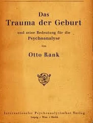 El trauma del nacimiento. Rank
