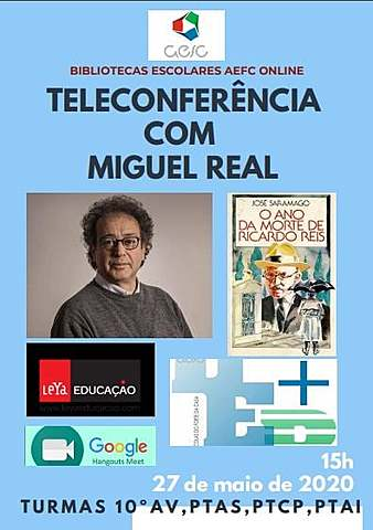 Bibliotecas escolares AEFC@ ONLINE : TELECONFERÊNCIAS: MIGUEL REAL