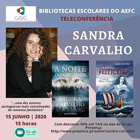 Bibliotecas escolares AEFC@ ONLINE : TELECONFERÊNCIAS: SANDRA CARVALHON
