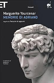 Memorie di Adriano / Marguerite Yourcenar (F,1951 ; premiato) - OPAC 26 copie