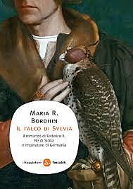 Il falco di Svevia / Maria R. Bordihn (D, 2012) - OPAC 4 copie