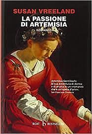 La passione di Artemisia / Susan Vreeland (USA, 2002 ; Film 1998, 2020) - OPAC 7 copie