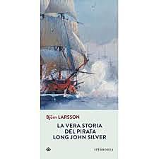 La vera storia del pirata Long John Silver / Bjorn Larsson. (S, 1995 ; Film 1955) - OPAC 11 copie