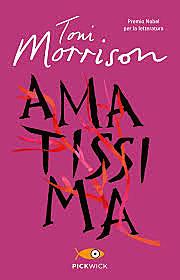 Amatissima / Toni Morrison (USA, 1987 ; NOBEL) - OPAC 8 copie