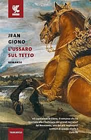 L'ussaro sul tetto / Jean Giono (F, 1951 ; Film 1995) - OPAC 8 copie