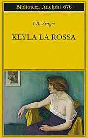 Keyla la Rossa / Isaac Bshevis Singer (PL/USA, 1976 ; NOBEL) - OPAC 14 copie