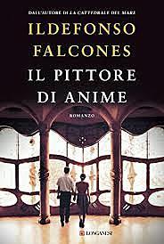 Il pittore di anime / Ildefonso Falcones (E, 2019) - OPAC 28 copie