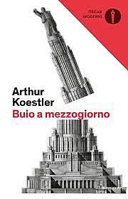 Buio a mezzogiorno / Arthur Koestler (H/USA, 1940) - OPAC 21 copie