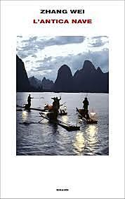 L'antica nave / Zhang Wei (CHN, 1987 ; autore premiato) - OPAC 6 copie