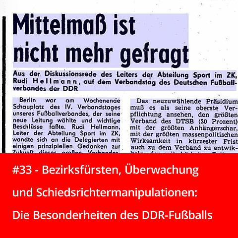 #33 – Bezirksfürsten, Überwachung und Schiedsrichtermanipulationen: Die Besonderheiten des DDR-Fußballs