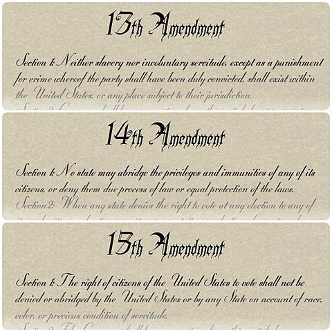 The Reconstruction Amendments (13,14,15)