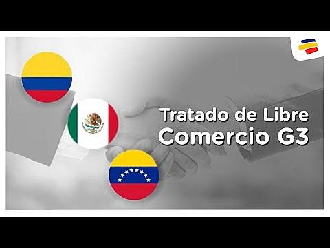 El Tratado del Grupo de los Tres (TLC-G3) Colombia, Venezuela y México
