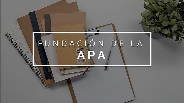 Fundación de la APA
