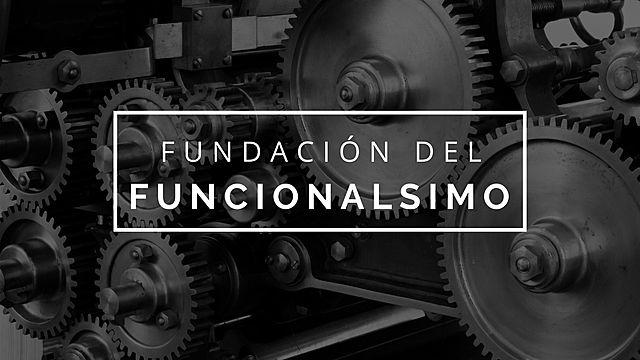 Fundación del Funcionalismo