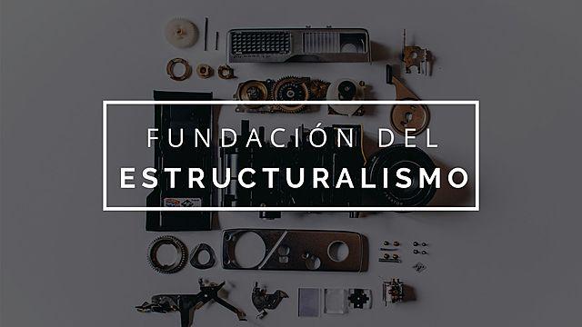 Fundación del Estructuralismo