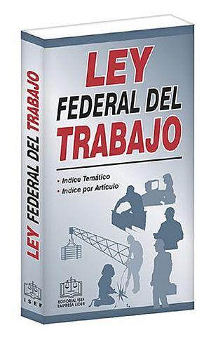 Ley Federal del Trabajo (LFT)