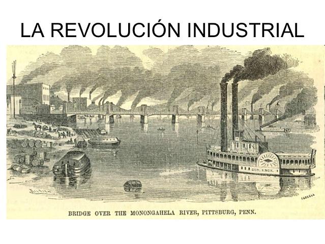 La Revolución Industrial (1760 - 1840).