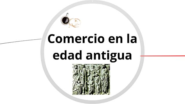 Comercio y Edad Antigua