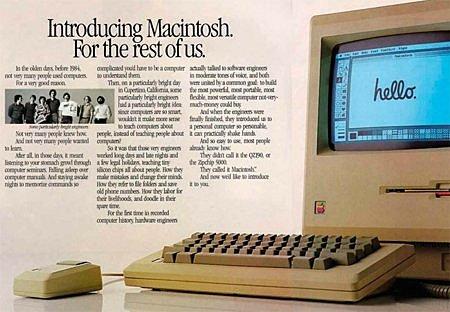 Apple presenta el nuevo Macsinstosh en un spot emitido durante el super Bowl,el anuncio tuvo un costo de 900,000 dolares y llegó al 46.6% de los hogares estadounidenses.