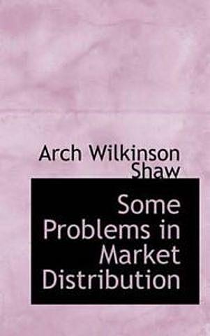 """Shaw publica """"Algunos problemas de la distribución"""" primer libro me Marketing como hoy se entiende."""