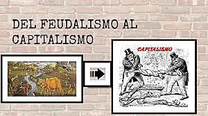 Transición del Feudalismo al Capitalismo.
