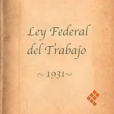 Publicación de la Ley Federal del Trabajo