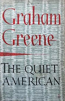 Graham Greene's novel The Quiet American is set in contemporary Vietnam and foresees troubles ahead
