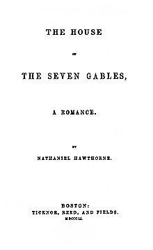 US author Nathaniel Hawthorne bases his novel The House of the Seven Gables on a curse invoked against his own family