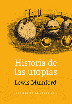 The US architectural critic Lewis Mumford publishes The Story of Utopias, the first of his many influential works