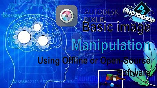 Basic Image Manipulation using Offline or Open Source Software
