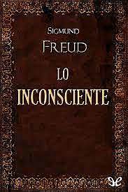 """Sigmund Frued """"Lo inconsciente"""""""