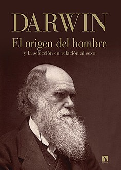 """Charles Darwin """"El origen del hombre y la selección en relación al sexo"""""""