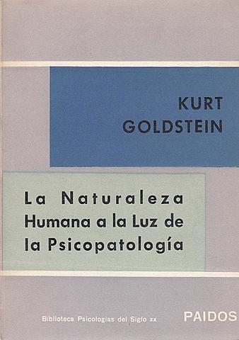 Goldstein publica su obra La naturaleza humana a la luz de la psicopatología.