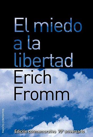 Fromm escribe el libro El miedo a la libertad.