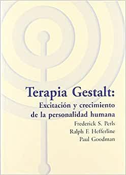 Perls publica su libro Terapia Gestalt: Excitación y Crecimiento de la Personalidad Humana