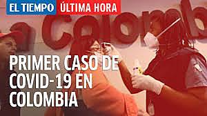 Colombia confirma primer caso de COVID-19  (EXTRALABORAL)