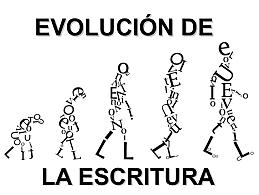 ¿PORQUÉ EVOLUCIONO LA ESCRITURA DE UNA ETAPA A OTRA?