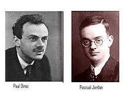 Paul Dirac y Pascual Jordan