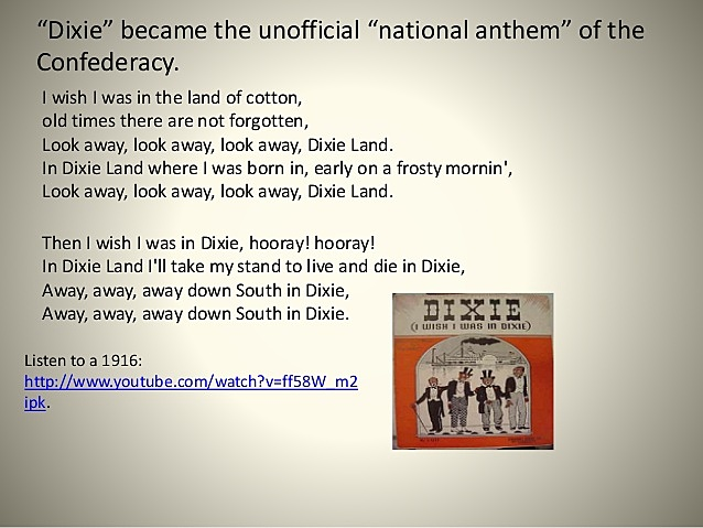 The Unofficial anthem of the Confederacy