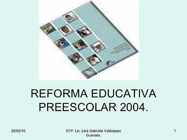 Reforma educativa de Educación Preescolar.
