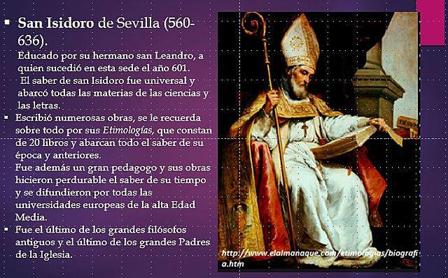 •Edad Media (siglo V-XIV). Nacimiento de la escolástica. San Isidoro