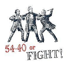 Fifty-four-forty-or-fight