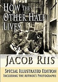 •How the Other Half Lives
