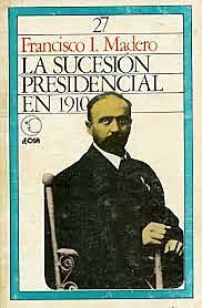"""""""La sucesión presidencial de 1910"""""""