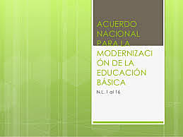 Acuerdo para la modernización de la Educación Básica