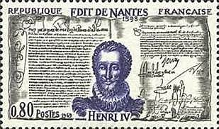 Henry IV issued the Edict of Nantes.