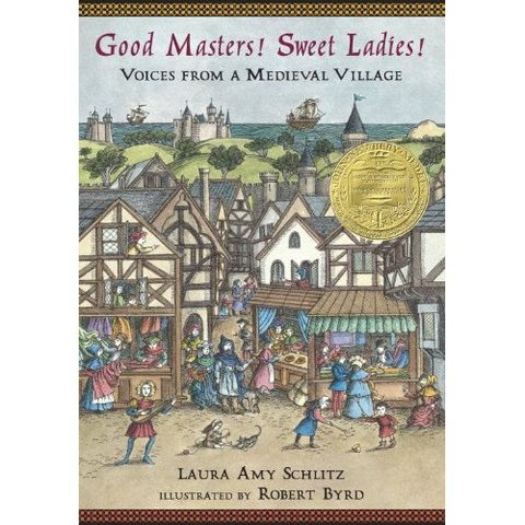 Good Maters!  Sweet Ladies!  Voices from a Medieval Village