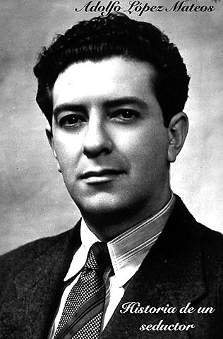 Adolfo Lopéz Mateos