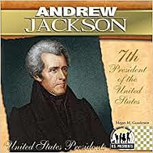 Andrew Jackson (Democrat) Elected 7th President